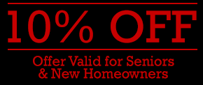 10% Off, Offer Valid for Seniors & New Homeowners